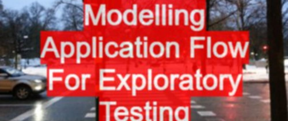 Cover image for Modelling Application Flow For Exploratory Testing