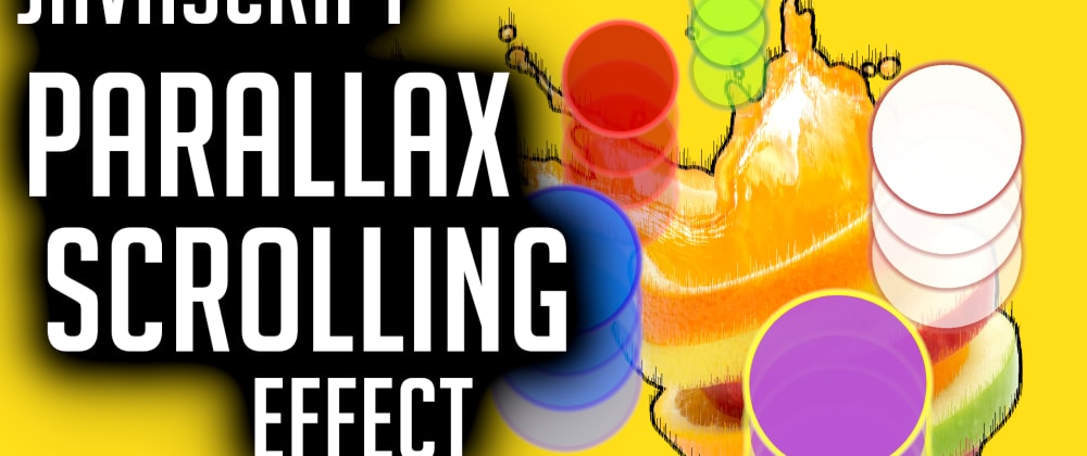 Cover image for JavaScript Parallax Scrolling Effect