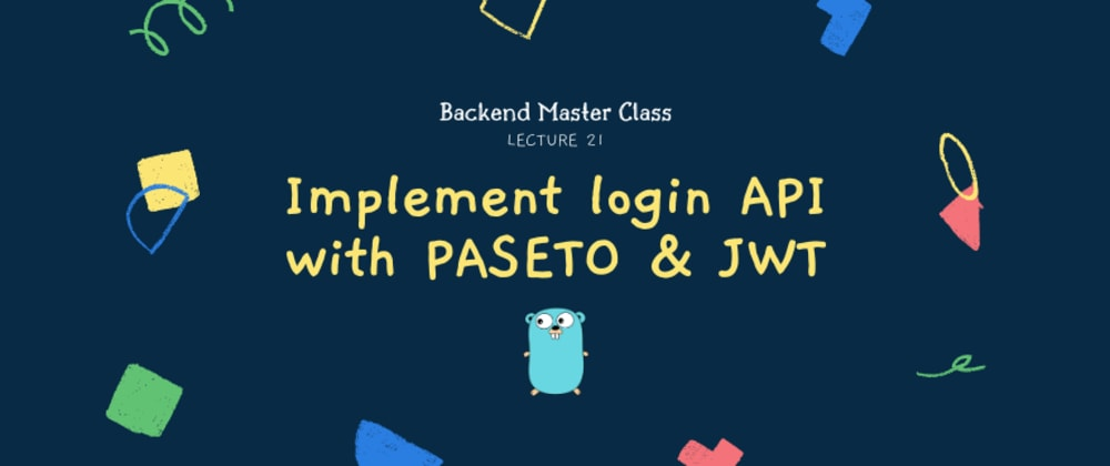 Cover image for Implement login user API that returns PASETO or JWT access token in Go