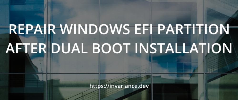 Cover image for Repair Windows EFI partition after a Linux installation