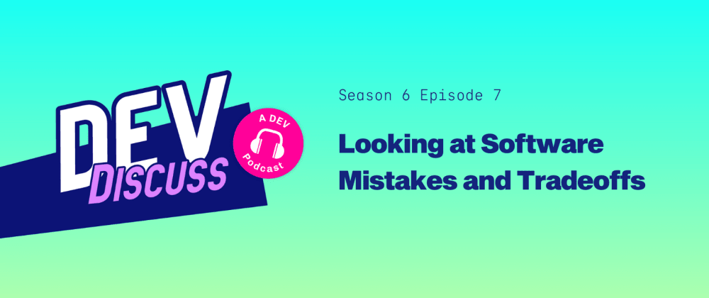"""Cover image for Listen to S6E7 of DevDiscuss: """"Looking at Software Mistakes and Tradeoffs"""" with Tomasz Lelek"""