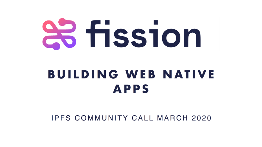 Fission on the IPFS Community Call