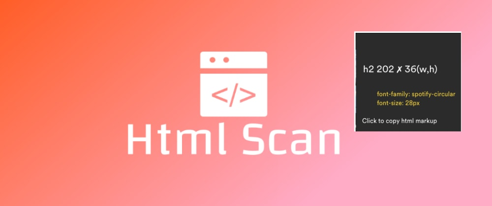 Cover image for Html Scan Chrome extension (Inspect and copy HTML)