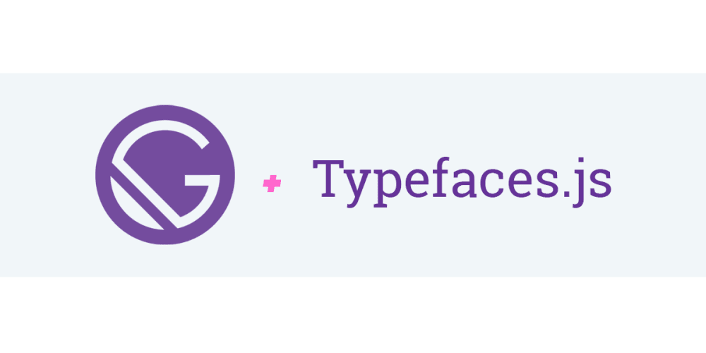 Discussion of Speed Tip: Use Typefaces js in Gatsby to