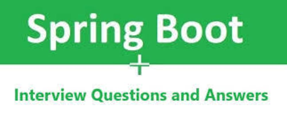 Cover image for Top 10 Spring Boot Interview Questions and Answers