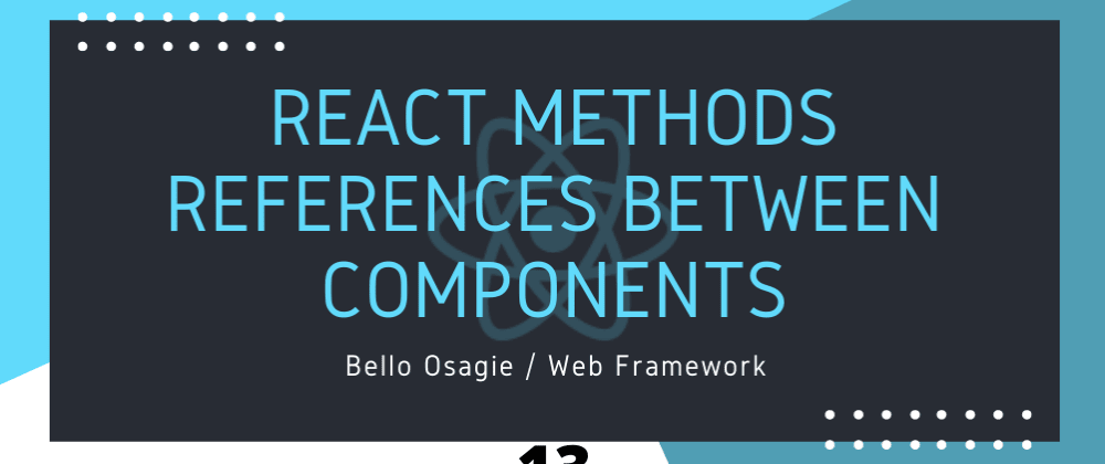 Cover image for React Method References Between Components