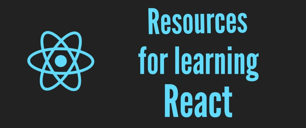 Cover image for Resources for learning React ⚛️