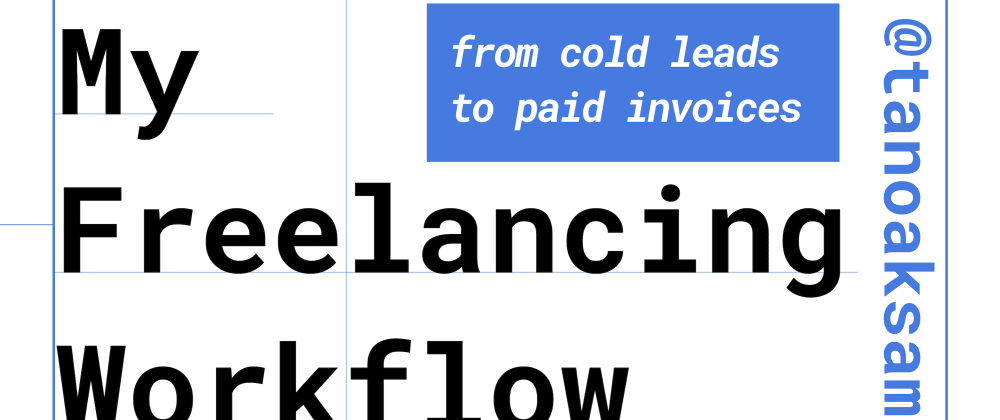 Cover image for My freelancing workflow, from cold leads to paid invoices