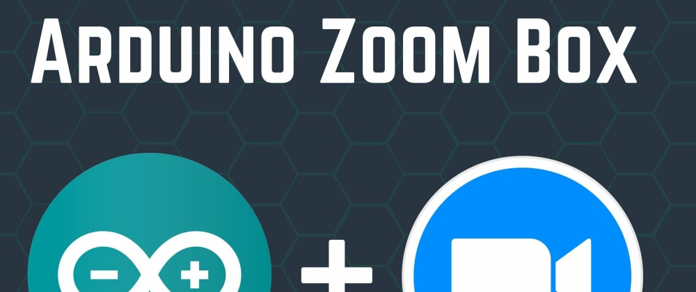 Cover image for Arduino Zoom Box