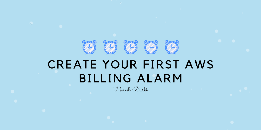 Create your first AWS Billing Alarm - DEV Community 👩 💻👨 💻