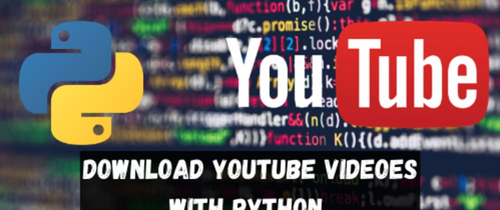 Cover image for Download Youtube videos with Python