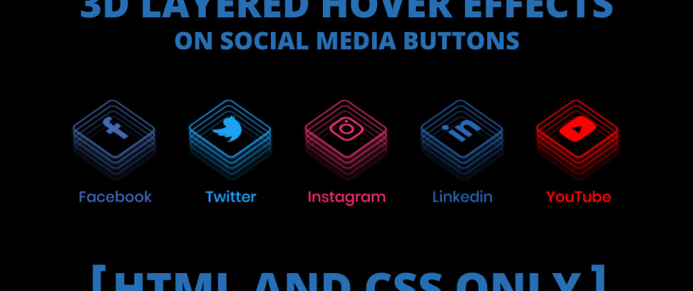 Cover image for CSS3 - 3D Layered Hover Effect on Social Media Buttons
