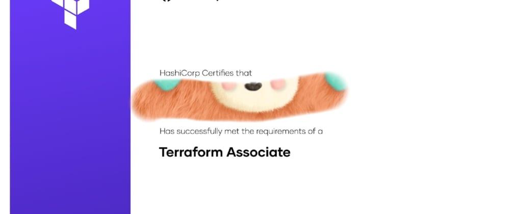 Cover image for 2021 First Cert   Terraform Associate