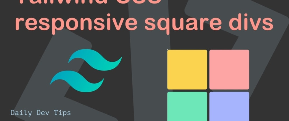 Cover image for Tailwind CSS responsive square divs
