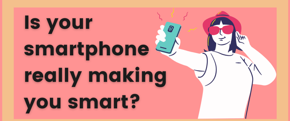 Cover image for 3 easy & thoughtful steps to really be smart with your smartphone.