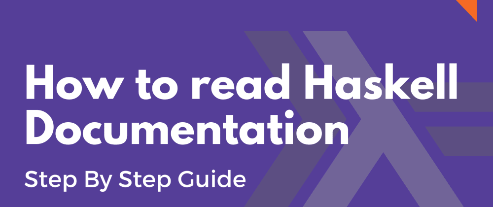 Cover image for How to read Haskell Documentation. Step by step guide.