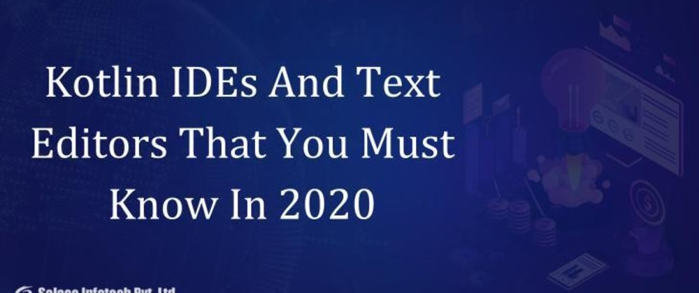 Cover image for Kotlin IDEs And Text Editors That You Must Know In 2020