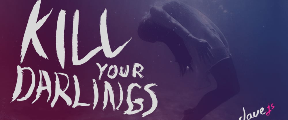 Cover image for Kill Your Darlings: Avoiding the Trap of Mild Successes