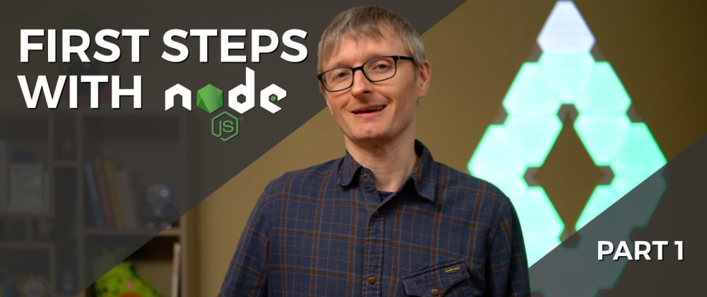 Cover image for First Steps 👶 with Node.js Part 1
