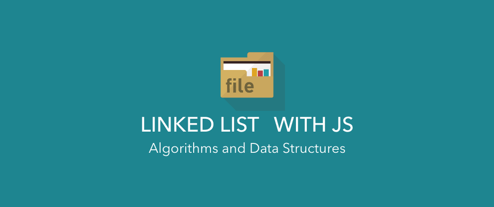 Cover image for Completed JavaScript Data Structure Course, and Here is What I Learned About Linked List.