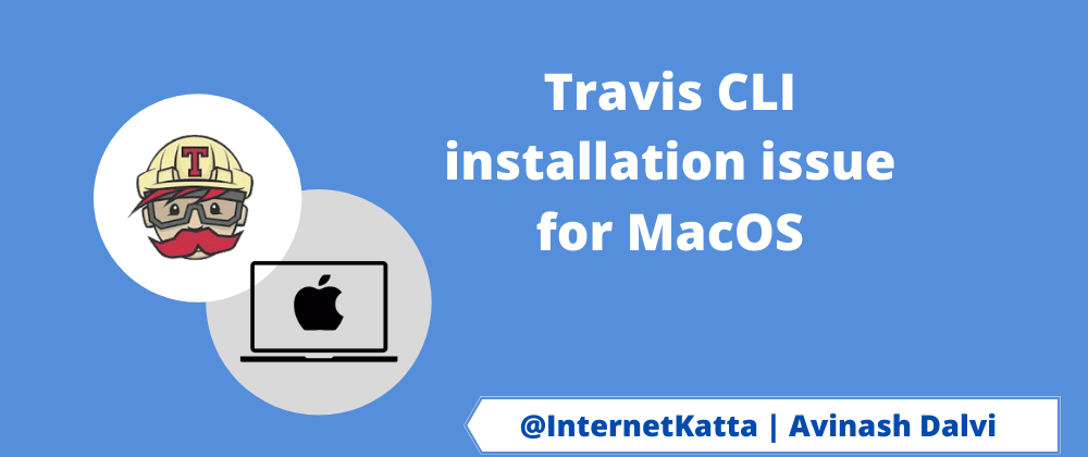 Cover image for Travis CLI installation issue for MacOS