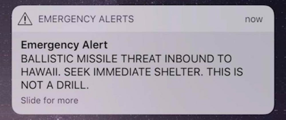 Cover image for The Hawaii Missile Alert Was the Software Developer's Fault