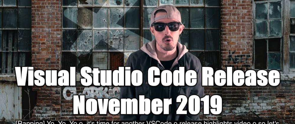 Cover image for VS Code November 2019 Release Highlights Video