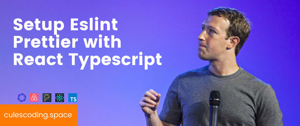 Cover image for Setup Eslint, Prettier with Typescript and React