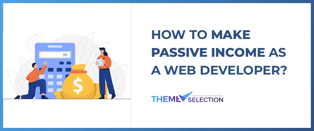 Cover Image for How to make passive income as a web developer in 2021?💸