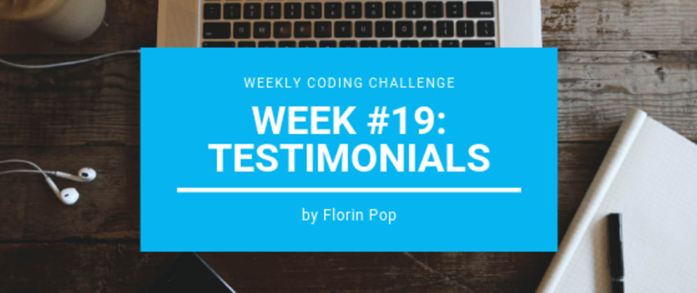 Cover image for Weekly Coding Challenge - Week #19 - Testimonials