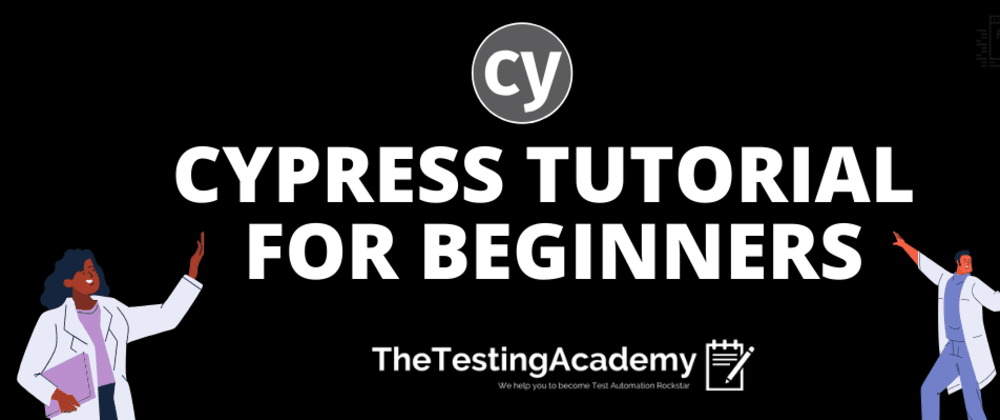 Cover image for 🛑 Cypress Tutorial For Beginners (Running Your First TestCase)