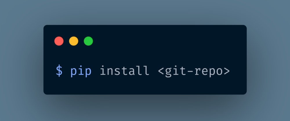 Cover image for Pip Install a Git Repository