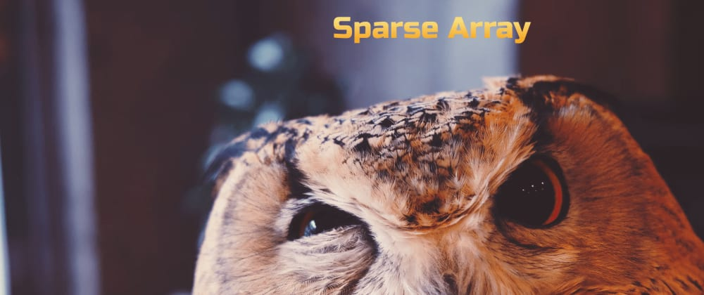 Cover image for Curious case of sparse array in JS
