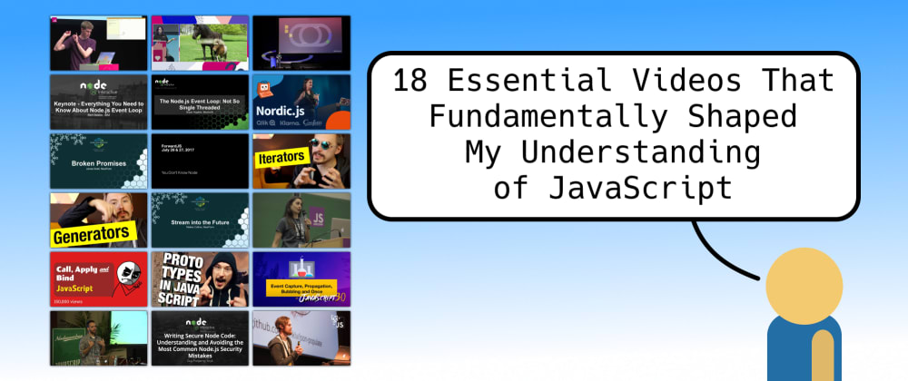 Cover image for 18 Essential Videos That Fundamentally Shaped My Understanding of JavaScript