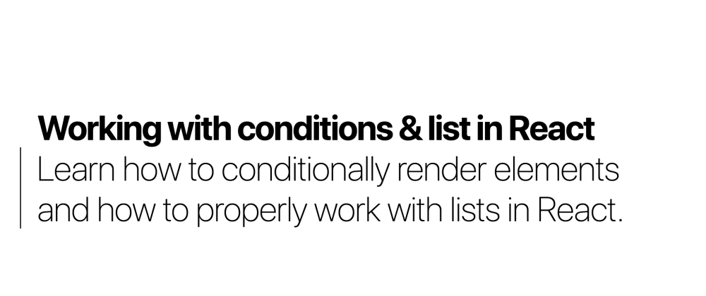 Cover image for Working with conditions & lists in React