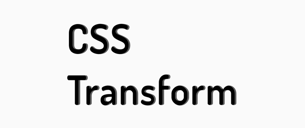 Cover image for CSS transform : complete guide on CSS transform. Everything you need for good developer