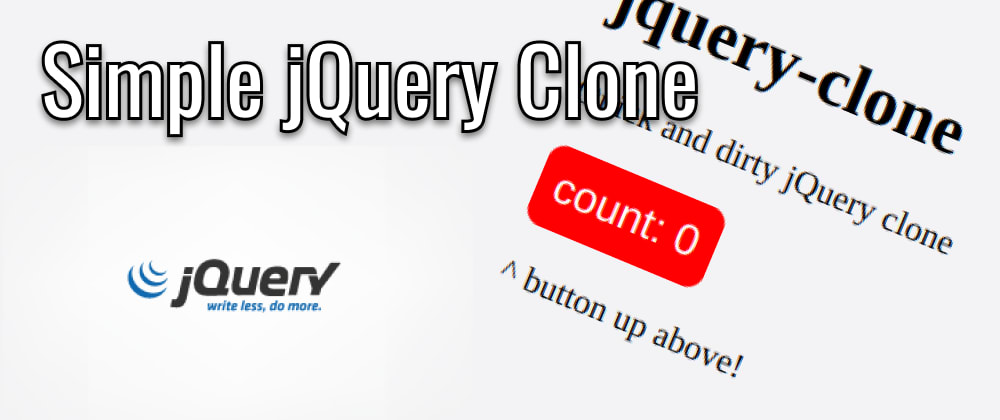 Cover image for Making a (very) simple jQuery Clone