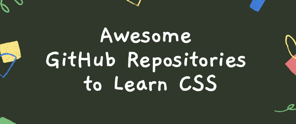 Cover image for Awesome GitHub Repositories to Learn CSS