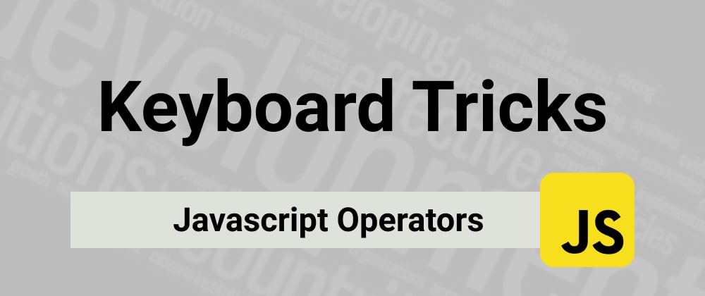 Cover image for Javascript Operators with AutoHotKey