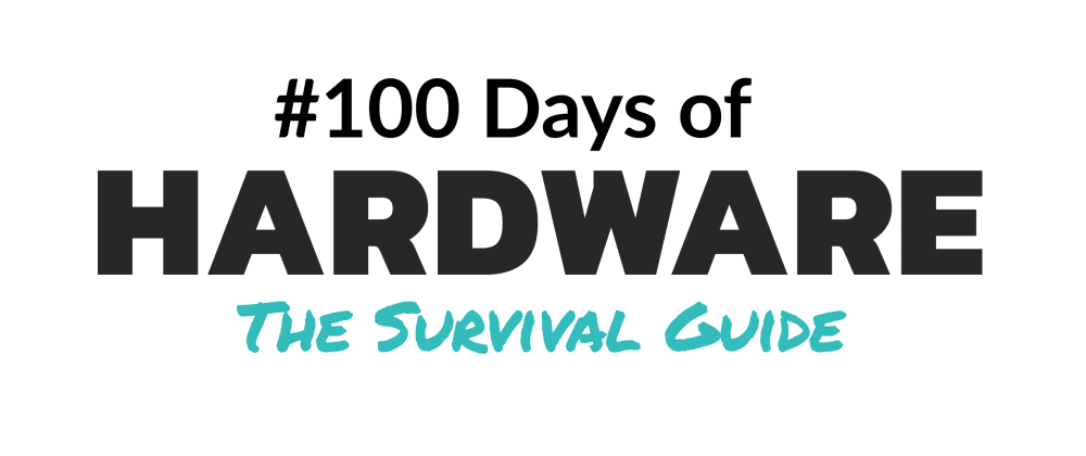 Cover image for The Survival Guide to the #100DaysOfHardware Challenge