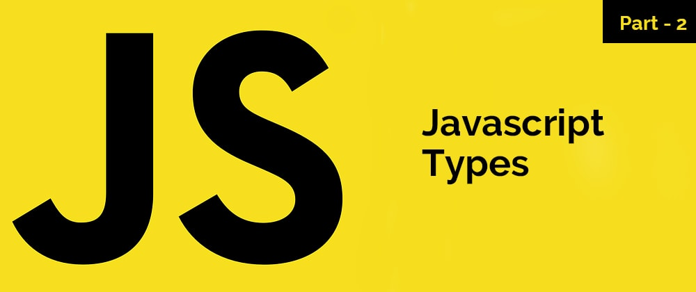 Cover image for JavaScript Series – JavaScript Types – Part 2