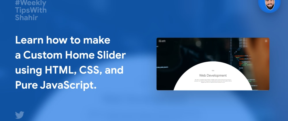 Cover image for Learn how to make a custom Home Slider using HTML | CSS | and Pure JavaScript