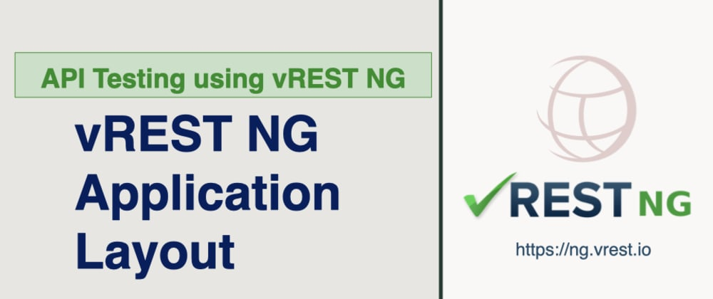 Cover image for API Testing using vREST NG - vREST NG Application Layout