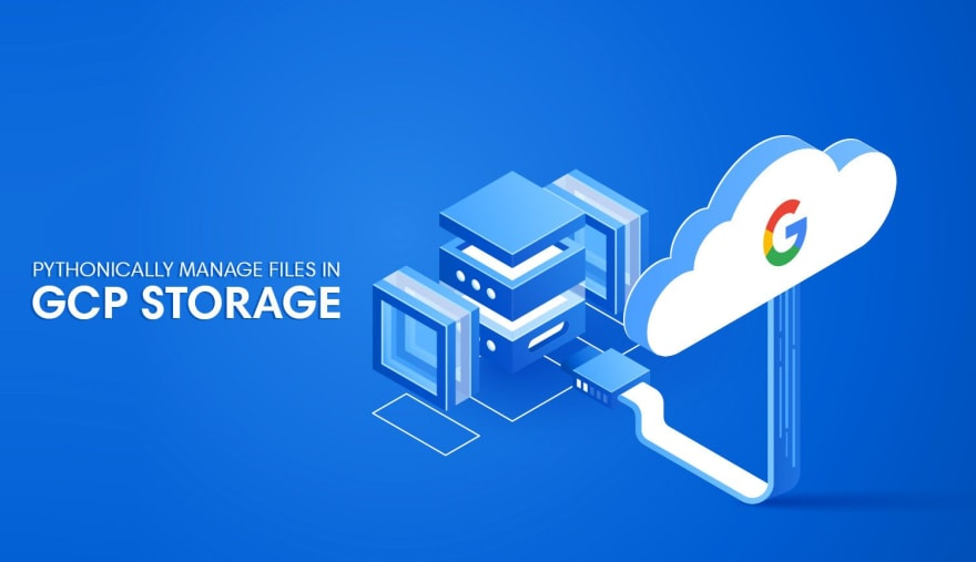 Manage Files in Google Cloud Storage With Python