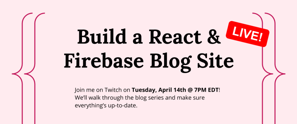 Cover image for Live tonight: Build a React & Firebase Blog Site