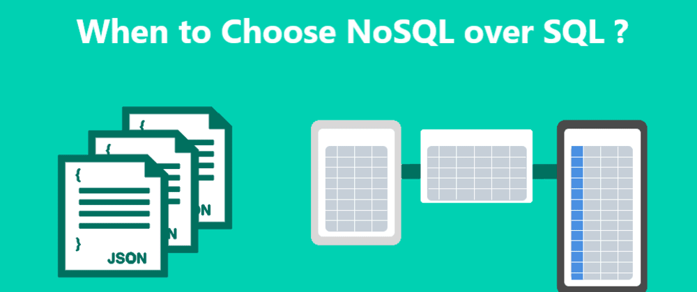 Cover image for When to choose NoSQL over SQL?