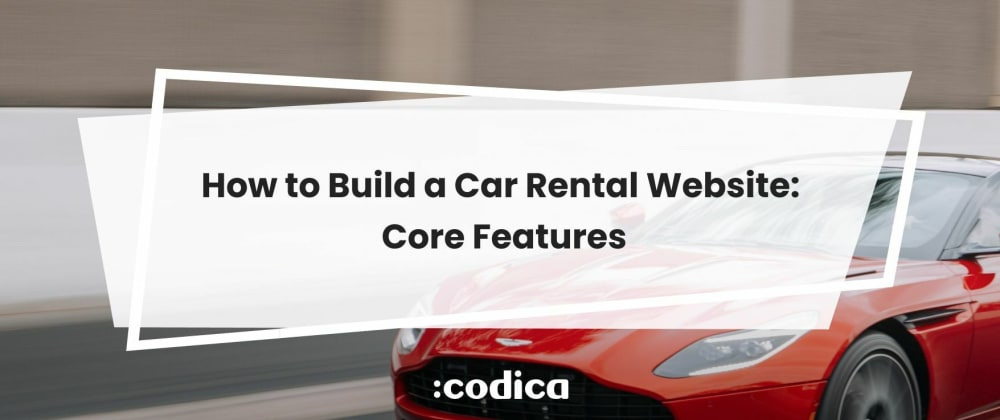 Cover image for Car Rental Website: Timeline, Core Functionality, Cost