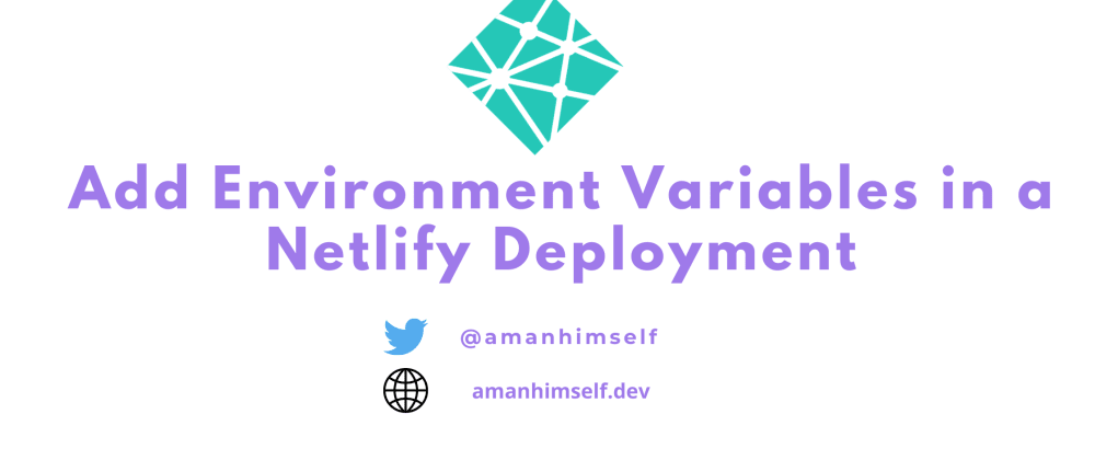 Cover image for Add Environment Variables in a Netlify Deployment