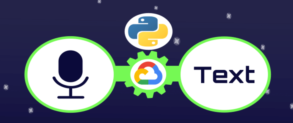 Cover image for Creating a Speech Recognition Program with Python & Google API