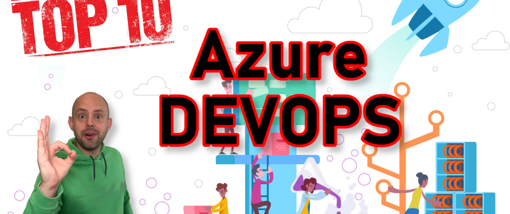 Cover image for TOP 10 reasons why Azure DevOps is just BETTER